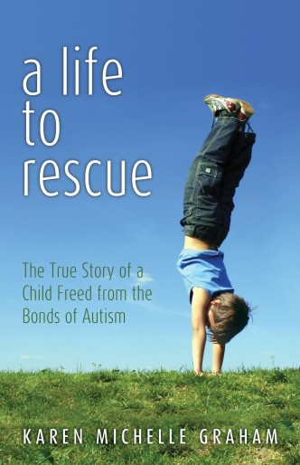 The True Story of a Child Freed from the Bonds of Autism